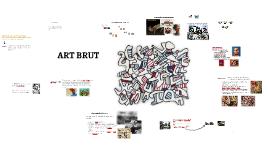 Copy of ART BRUT