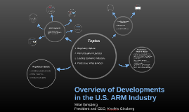 Overview of Developments in the U.S. ARM Industry