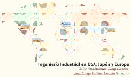 Copy of Ingeniería Industrial en USA, Japón Europa