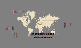 Copy of Desigualdades atuais de desenvolvimento