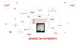 Copy of MARSZ NA WYBORY!!