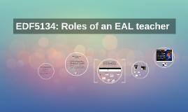 EDF5134: Roles of an EAL teacher