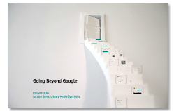 Copy of Going Beyond Google