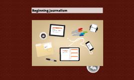 Beginning Journalism
