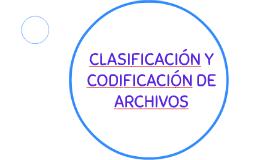 CLASIFICACIÓN Y CODIFICACIÓN DE ARCHIVOS