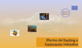 Efectos del fracking o fracturación hidráulica