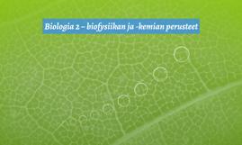 Biologia 2 – biofysiikan ja -kemian perusteet