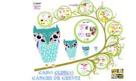 Copy of CASO CLINICO CANCER DE CERVIX