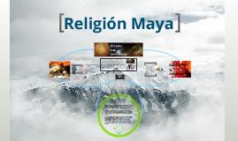 Copy of Religión Maya
