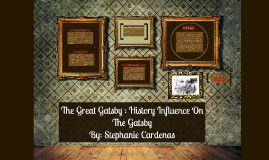 The Great Gatsby : History Influence On The Gatsby