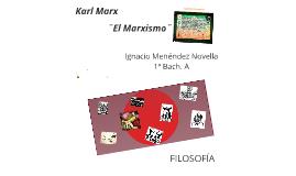 Karl Marx y el Marxismo por Ignacio Menéndez Novella
