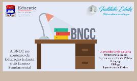 Copy of A BNCC no Contexto da Ed Infantil