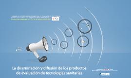 La diseminación y difusión de los productos de evaluación de