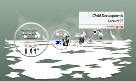 Child Development: Lecture 2