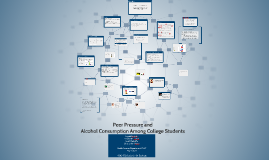 Copy of Peer Pressure and Alcohol Consumption Among College Students