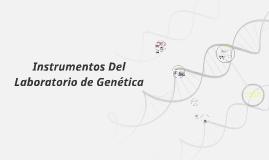 Instrumentos Del Laboratorio de Genética
