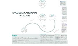 Copy of ENCUESTA CALIDAD DE VIDA 2015