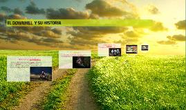 Copy of EL DOWNHILL  Y SU HISTORIA