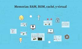 Memorias: RAM, ROM, caché, y virtual