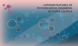 Common Features by Psychological Disorders