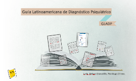 Copy of Guía Latinoamericana de Diagnóstico Psiquiátrico (GLADP)