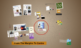 From the Margins To The Centre