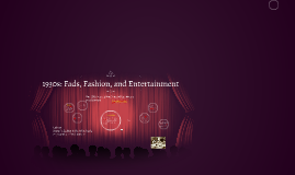1930s: Fads, Fashion, and Entertainment by Christal Johnson on Prezi