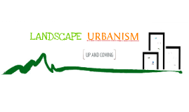 Copy of Landscape Urbanism