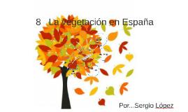 LA VEGETACIÓN EN ESPAÑA