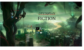 Copy of Dystopian Fiction - Introduction