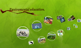 Enviromental education.