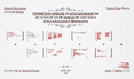 FEMINICÍDIO: ANÁLISE DA APLICABILIDADE DA LEI 13.104 DE 09 D