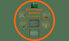 Biome Project: Rainforest