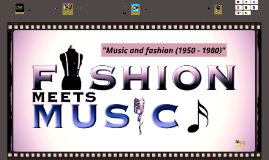 Music and fashion (1960-1980)