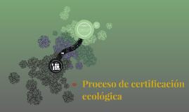 Proceso de certificación ecológica