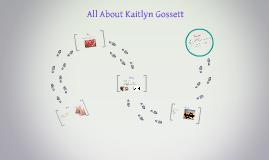 All About Kaitlyn Gossett