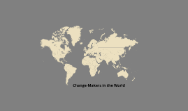 Change-Makers in the World Today