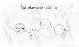 Vstrekovacie systémy