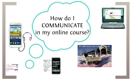 How do I communicate in my online course?