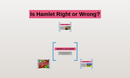 Hamlet: Right or Wrong?