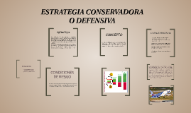 Copy of ESTRATEGIA CONSERVADORA