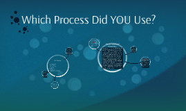 Which Process Did YOU Use?