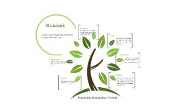 B-Leaves, Ingenuity Innovation Center