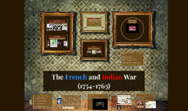 Objective 7 - The French and Indian War