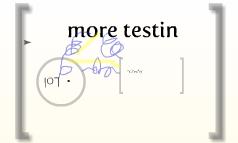 more testin
