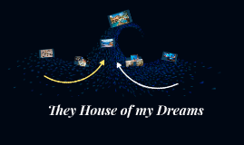 They House of my Dreams