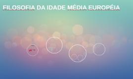 FILOSOFIA DA IDADE MÉDIA EUROPÉIA
