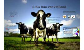 1.3 Ik hou van holland
