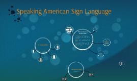 Speaking American Sign Language