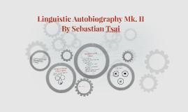 Linguistic Autobiography Mk. II